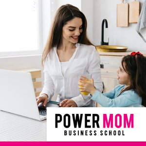 Power Mom Business School