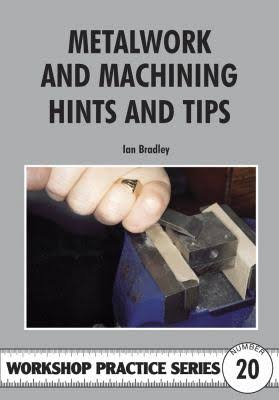 Metalwork and Machining Hints and Tips (Workshop Practice)/B17