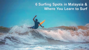 6 Surfing Spots in Malaysia and Where You Learn to Surf