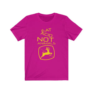 Eat Acid Not Animals Unisex T-Shirt