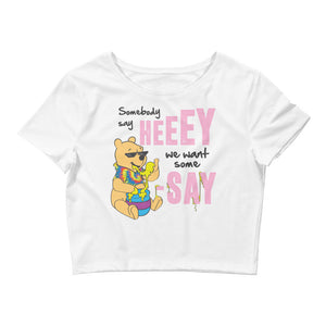 We Want Some Pooh-SAY Women's CropTop