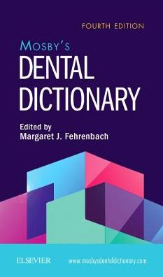 Mosby's Dental Dictionary , 4th Edition