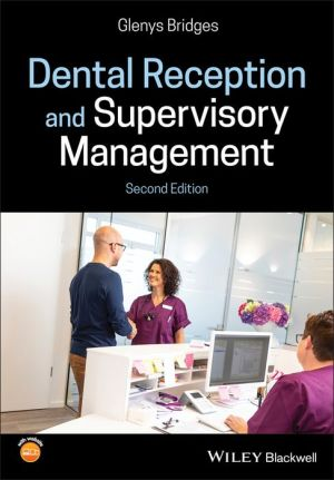 Dental Reception and Supervisory Management 2nd Edition