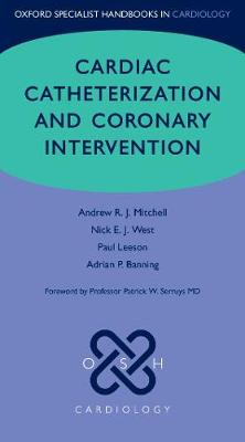 Cardiac Catheterization and Coronary Intervention (Oxford Specialist Handbooks in Cardiology)