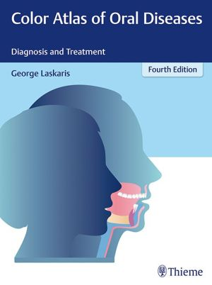 Color Atlas of Oral Diseases - Diagnosis and Treatment, 4E