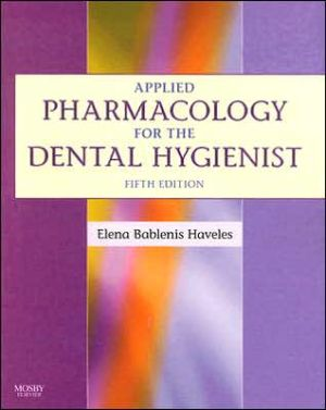 Applied Pharmacology for the Dental Hygienist, 5e **