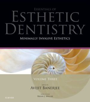 Minimally Invasive Esthetics, Essentials in Esthetic Dentistry Series