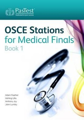 OSCE Stations for Medical Finals Book 1