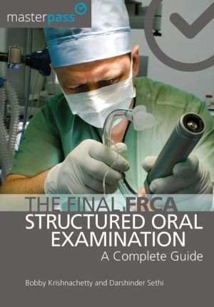 MasterPass:The Final FRCA Structured Oral Examination: A Complete Guide