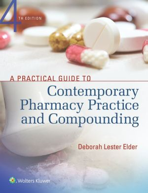 A Practical Guide to Contemporary Pharmacy Practice and Compounding, 4e