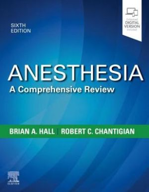 Anesthesia: A Comprehensive Review , 6th Edition