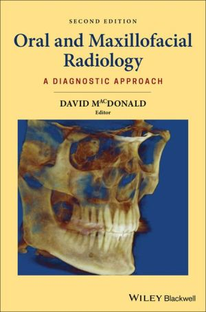 Oral and Maxillofacial Radiology - A Diagnostic Approach, 2nd Edition