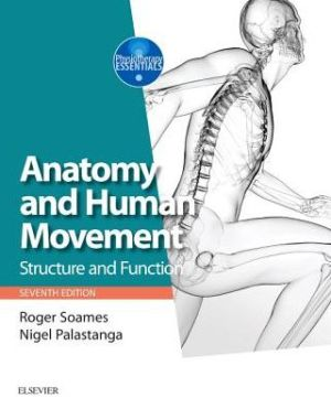 Anatomy and Human Movement, Structure and function, 7th Edition