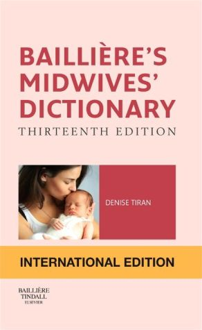 Bailliere's Midwives' Dictionary IE, 13th Edition
