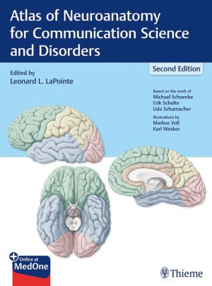 Atlas of Neuroanatomy for Communication Science and Disorders, 2e
