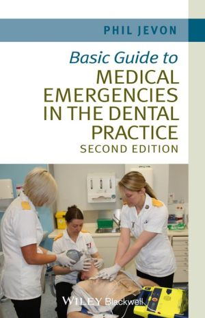 Basic Guide to Medical Emergencies in the Dental Practice 2e