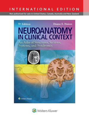 Neuroanatomy in Clinical Context: An Atlas of Structures, Sections, Systems, and Syndromes, 9e **