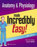 Anatomy & Physiology Made Incredibly Easy 5e