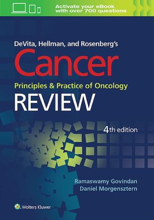 DeVita, Hellman, and Rosenberg's Cancer: Principles and Practice of Oncology, 4E