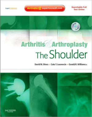 Arthritis and Arthroplasty: The Shoulder: Expert Consult: Online, Print and DVD **
