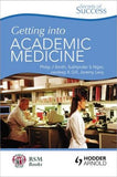 Secrets of Success Getting into Academic Medicine