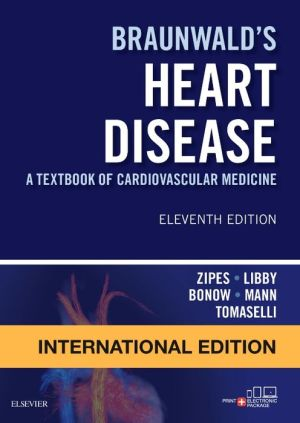Braunwald's Heart Disease: A Textbook of Cardiovascular Medicine, 11th Edition