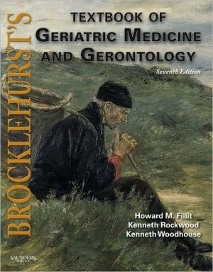 Brocklehurst's Textbook of Geriatric Medicine and Gerontology, 7th Edition **