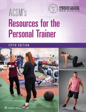ACSM's Resources for the Personal Trainer, 5e