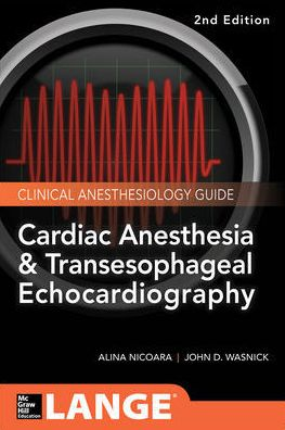 Cardiac Anesthesia and Transesophageal Echocardiography (Lange Medical Book) 2nd Edition