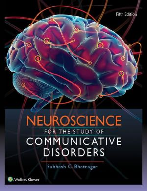 Neuroscience for the Study of Communicative Disorders, 5e