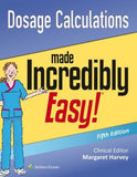 Dosage Calculations Made Incredibly Easy 5e