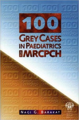 100 Grey Cases in Paediatrics for MRCPCH