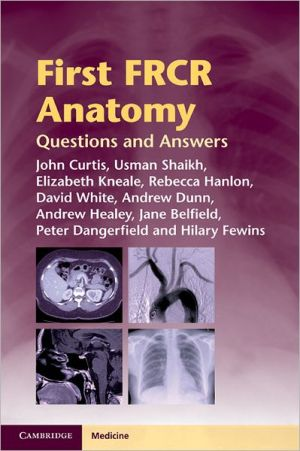 First FRCR Anatomy, Questions and Answers