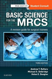Basic Science for the MRCS, A revision guide for surgical trainees, 3rd Edition