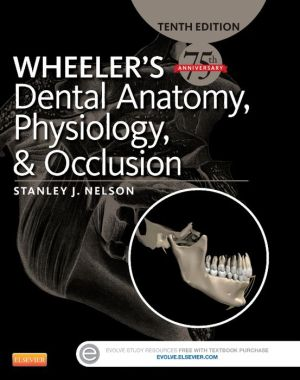 Wheeler's Dental Anatomy, Physiology and Occlusion, 10e**