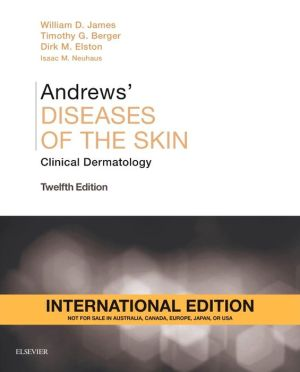 Andrews' Diseases of the Skin IE, Clinical Dermatology, 12th Edition **