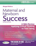 Maternal and Newborn Success : A Q&A Review Applying Critical Thinking to Test Taking, 2E