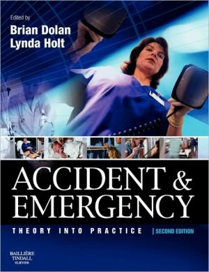 Accident & Emergency: Theory and Practice, 2e