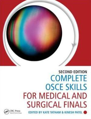 Complete OSCE Skills for Medical and Surgical Finals, Second Edition