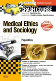 Crash Course Medical Ethics and Sociology Updated Print + eBook edition, 2e