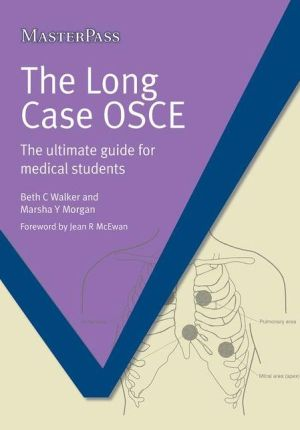 MasterPass : The Long Case OSCE: The Ultimate Guide for Medical Students