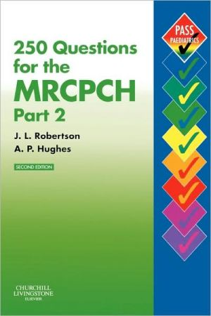 250 Questions for the MRCPCH Part 2, 2e