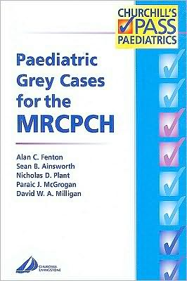 Paediatric Grey Cases for the MRCPCH **