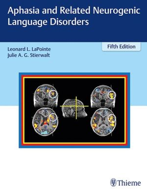 Aphasia and Related Neurogenic Language Disorders, 5e