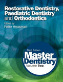 Master Dentistry, Volume 2: Restorative Dentistry, Paediatric Dentistry and Orthodontics, 3e