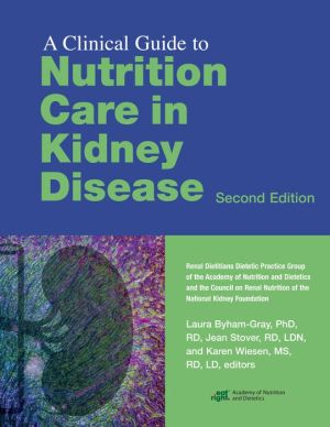A Clinical Guide to Nutrition Care in Kidney Disease, 2e