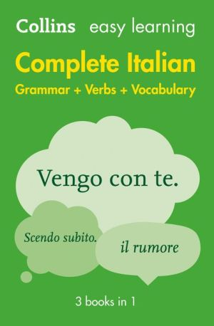Collins Easy Learning Complete Italian Grammar, Verbs And Vocabulary (3Books In 1) [Second Edition]