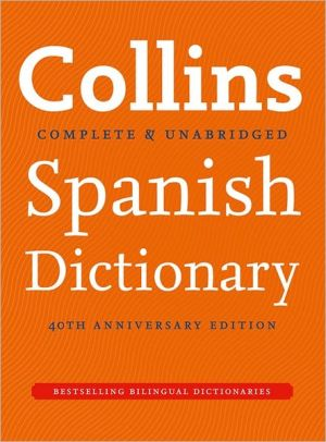 Collins Spanish Dictionary 40th Anniversary Edition 9E