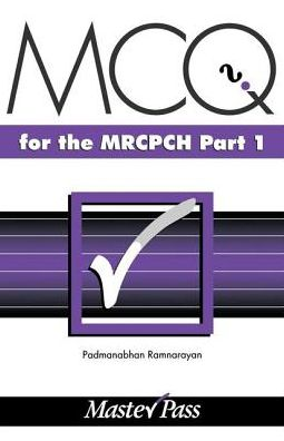 MasterPass: MCQs in Paediatrics for the MRCPCH, Part 1