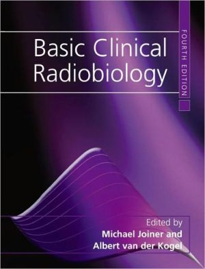 Basic Clinical Radiobiology, 4e